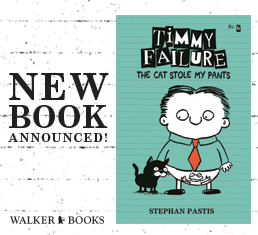 New book announced! Timmy Failure: The Cat Stole My Pants by Stephen Pastis