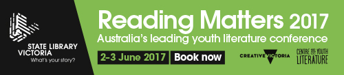 Image. Advertisement: Reading Matters 2017. Australia's leading youth literature conference. 2-3 June.