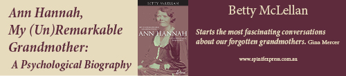 Image. Advertisement: Ann Hannah, My (Un)Remarkable Grandmother: A Psychological Biography by Betty McLellan
