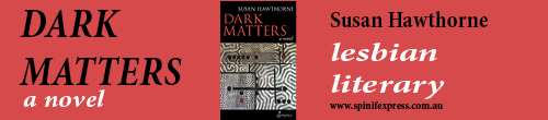 Image. Advertisement: Dark Matters: A Novel. Susanne Hawthorne. Lesbian literary.