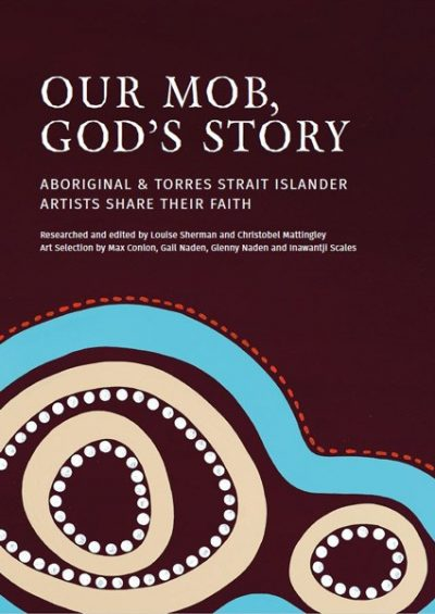 Our Mob God S Story Wins 2017 Australian Christian Book Of The