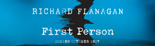 Image. Advertisement: Richard Flanagan. First Person. Coming October 2017.