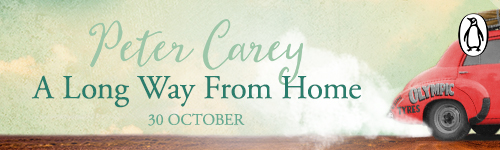 Image. Advertisement: Peter Carey. Long Way From Home. 30 October.