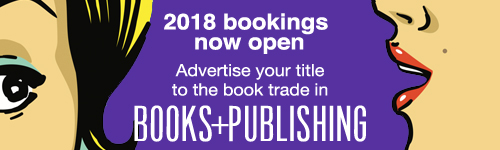 Image. Advertisement: 2018 bookings now open. Advertise your title to the book trade in Books+Publishing.
