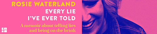 Image. Advertisement: Rosie Waterland: Every Lie I've Ever Told