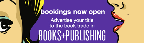 Image. Advertisement: New media kits available. Advertise your title to the book trade in Books+Publishing.