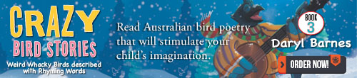 Image. Advertisement: Crazy Bird Stories. Read Australian bird poetry that will stimulate your child's imagination.