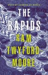 Cover of Sam Twyford-Moore's book, The Rapids