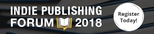 Image. Advertisement: Indie Publishing Forum. Register Today!